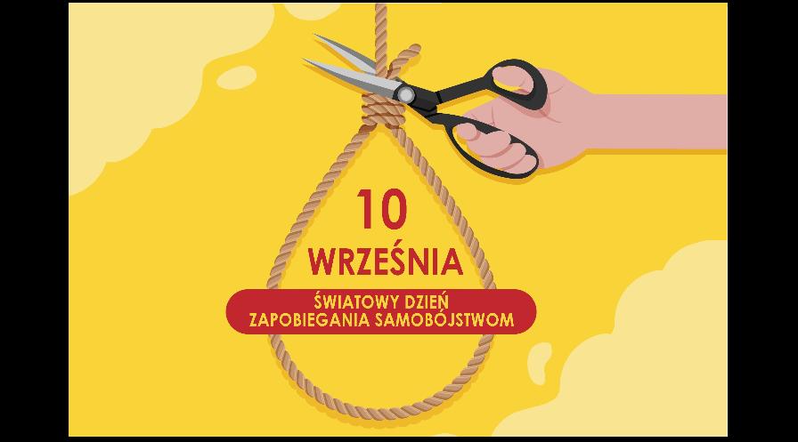 Obrazek na żółtym tle pętla ułożona ze sznurka. Po prawej stronie ręka w dłoni trzyma nożyczki przecinające linę nad pętlą. W środku pętli napis 10 września światowy dzień zapobiegania samobójstwom.